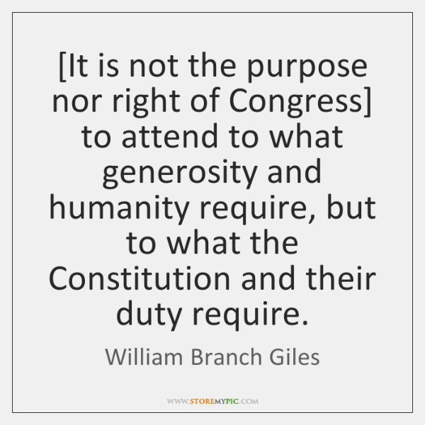 [It is not the purpose nor right of Congress] to attend to ...