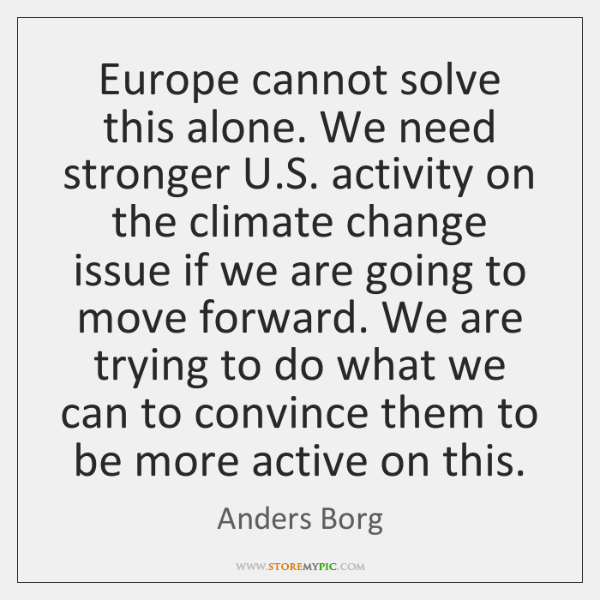 Europe cannot solve this alone. We need stronger U.S. activity on ...