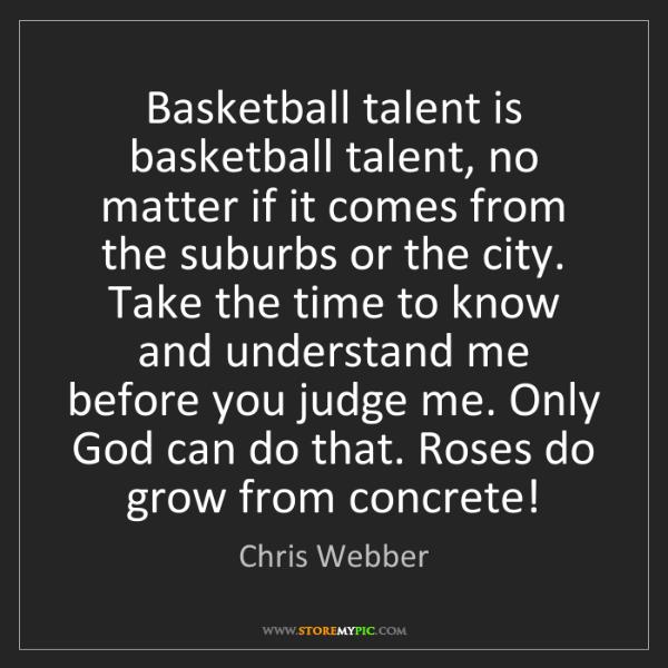 Chris Webber: Basketball talent is basketball talent, no matter if...
