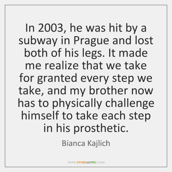 In 2003, he was hit by a subway in Prague and lost both ...