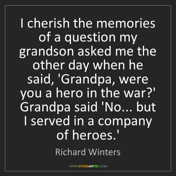 Richard Winters: I cherish the memories of a question my grandson asked...
