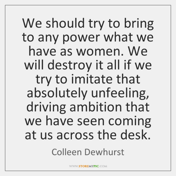 We should try to bring to any power what we have as ...