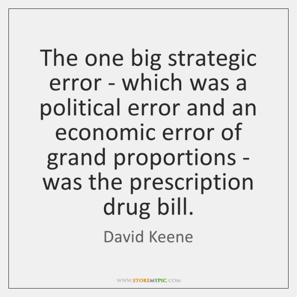 The one big strategic error - which was a political error and ...