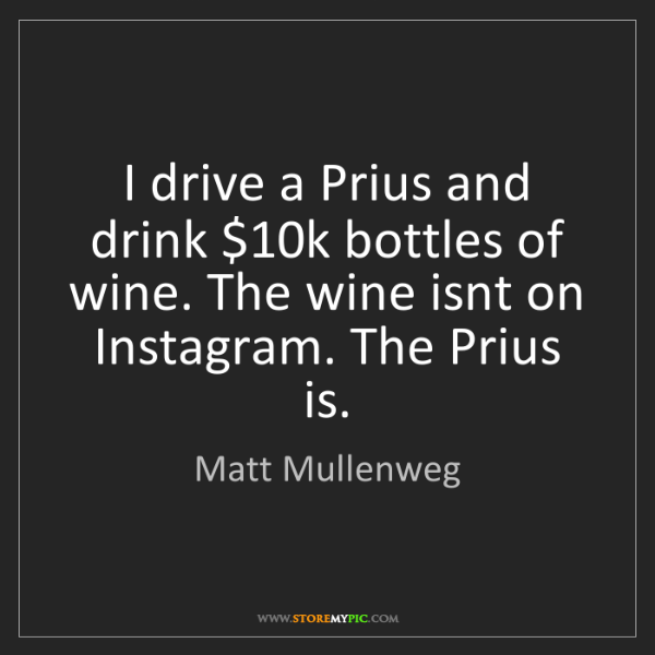 Matt Mullenweg: I drive a Prius and drink $10k bottles of wine. The wine...