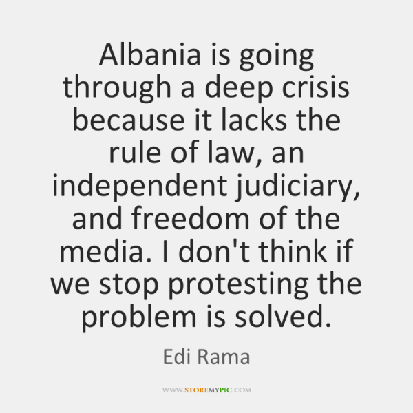 Albania is going through a deep crisis because it lacks the rule ...