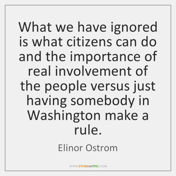 What we have ignored is what citizens can do and the importance ...