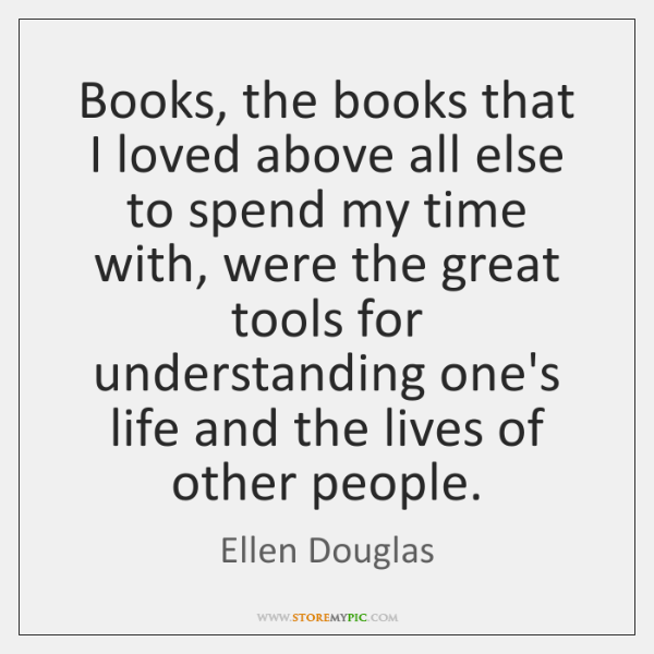 Books, the books that I loved above all else to spend my ...