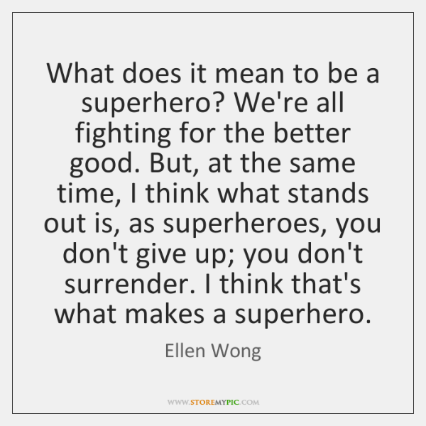 What does it mean to be a superhero? We're all fighting for ...