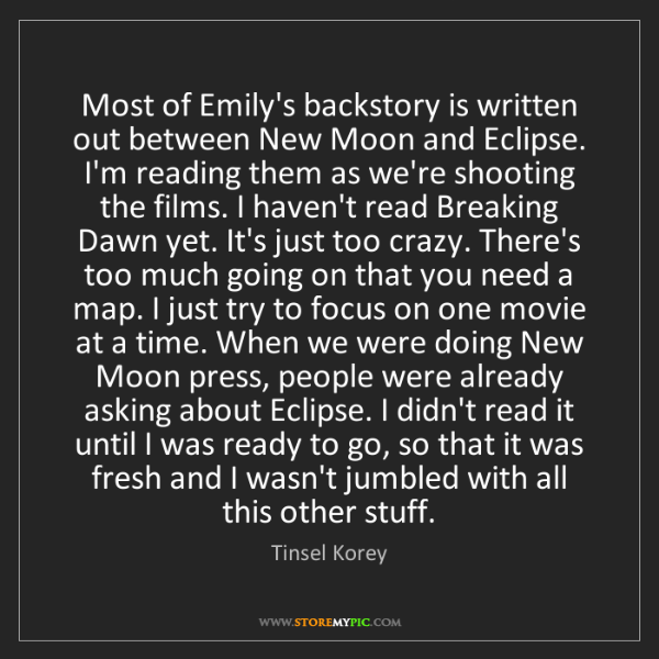 Tinsel Korey: Most of Emily's backstory is written out between New...
