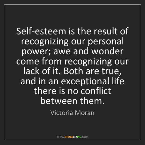 Victoria Moran: Self-esteem is the result of recognizing our personal...