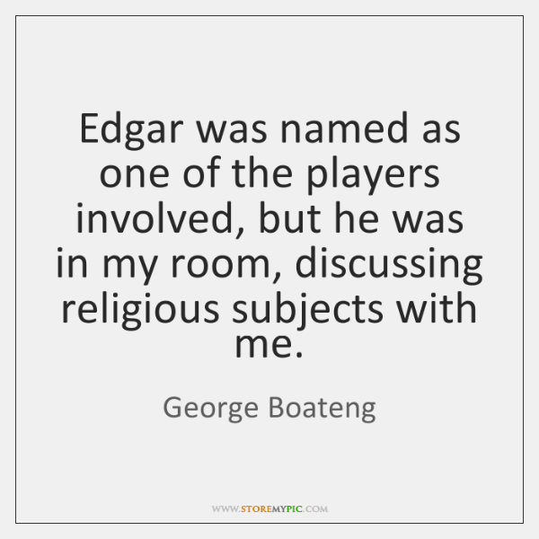 Edgar was named as one of the players involved, but he was ...