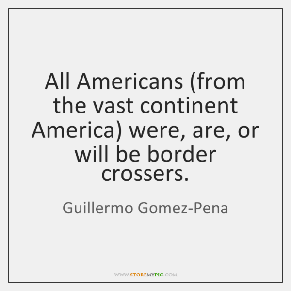 All Americans (from the vast continent America) were, are, or will be ...
