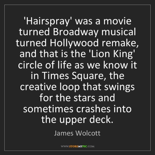James Wolcott: 'Hairspray' was a movie turned Broadway musical turned...