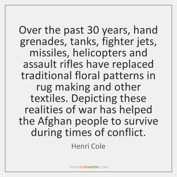 Over the past 30 years, hand grenades, tanks, fighter jets, missiles, helicopters and ...