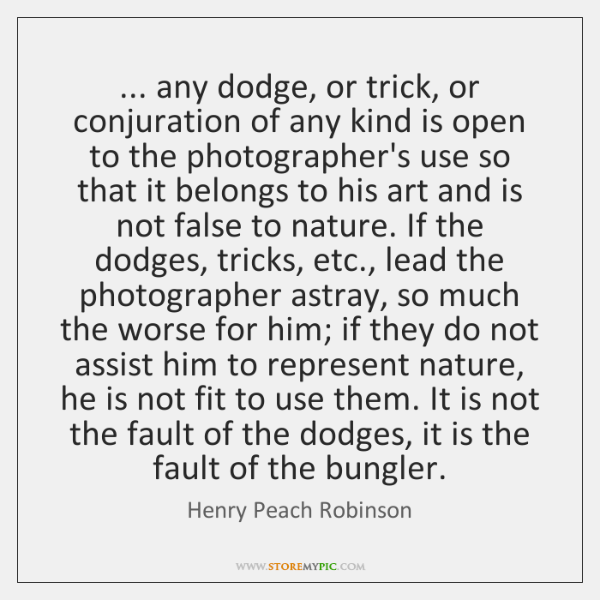 ... any dodge, or trick, or conjuration of any kind is open to ...