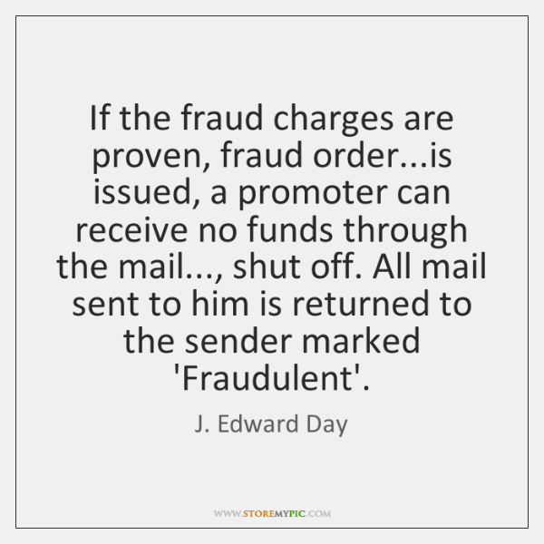 If the fraud charges are proven, fraud order...is issued, a promoter ...