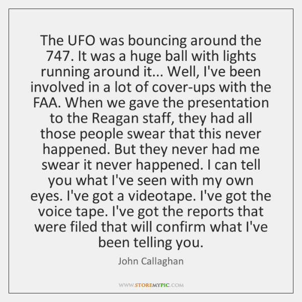 The UFO was bouncing around the 747. It was a huge ball with ...