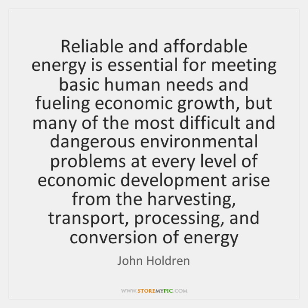 Reliable and affordable energy is essential for meeting basic human needs and ...