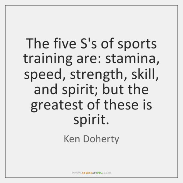 The five S's of sports training are: stamina, speed, strength, skill, and ...