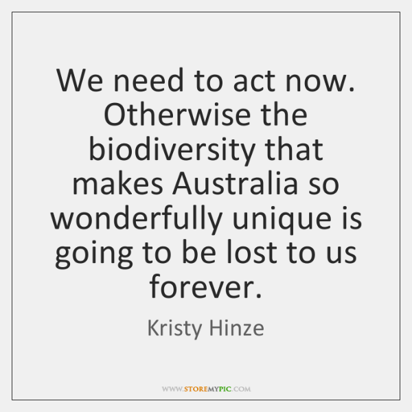 We need to act now. Otherwise the biodiversity that makes Australia so ...