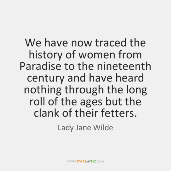 We have now traced the history of women from Paradise to the ...