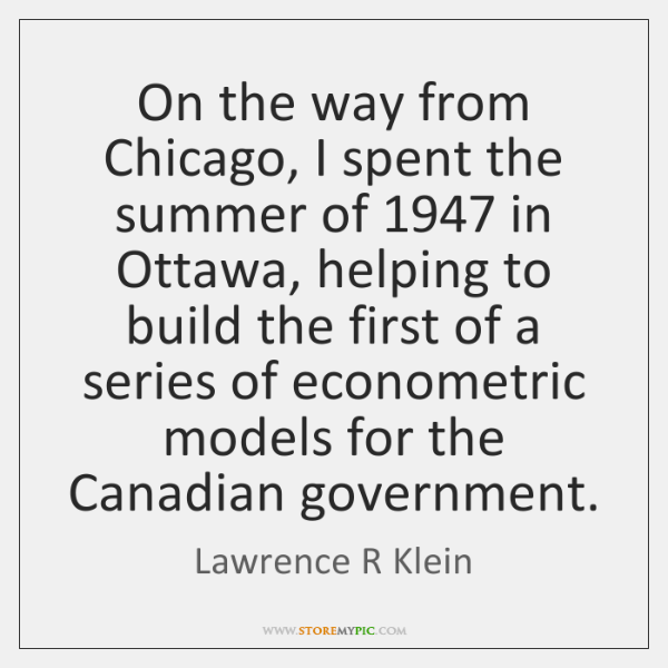 On the way from Chicago, I spent the summer of 1947 in Ottawa, ...