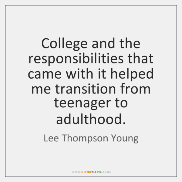 College and the responsibilities that came with it helped me transition from ...