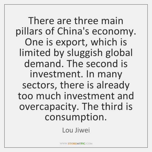 There are three main pillars of China's economy. One is export, which ...