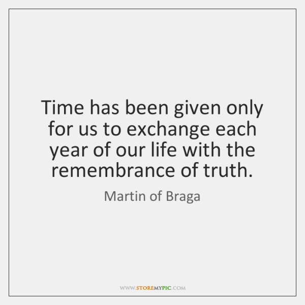 Time has been given only for us to exchange each year of ...