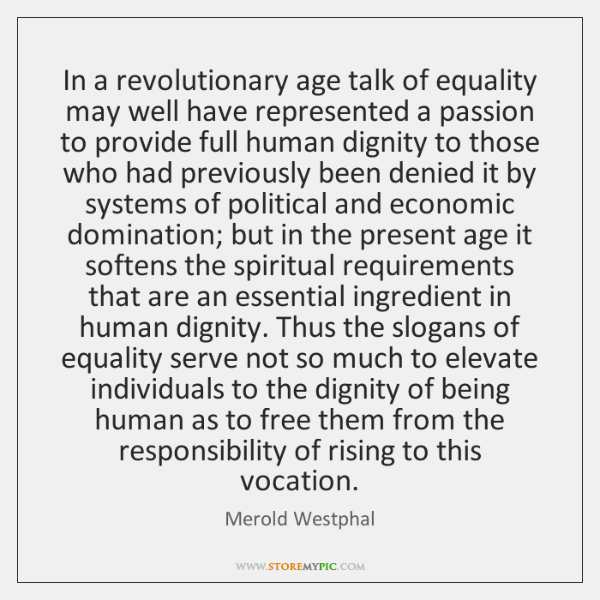 In a revolutionary age talk of equality may well have represented a ...