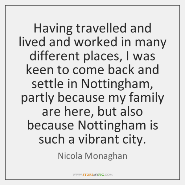 Having travelled and lived and worked in many different places, I was ...