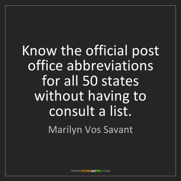 Marilyn Vos Savant: Know the official post office abbreviations for all 50...