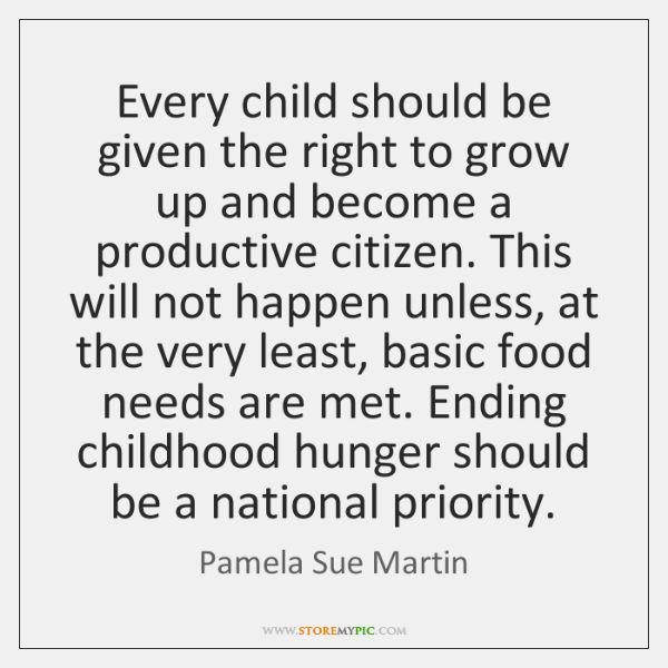 Every child should be given the right to grow up and become ...