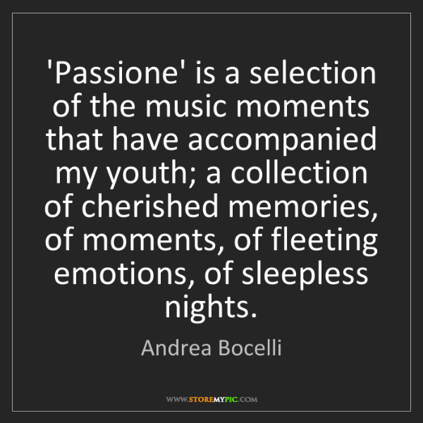Andrea Bocelli: 'Passione' is a selection of the music moments that have...