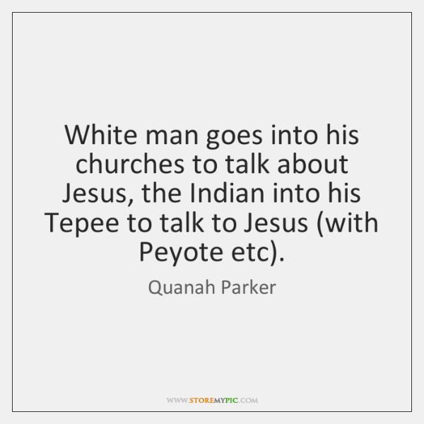 White man goes into his churches to talk about Jesus, the Indian ...
