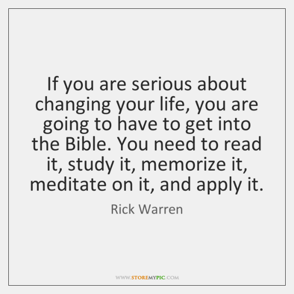 If you are serious about changing your life, you are going to ...