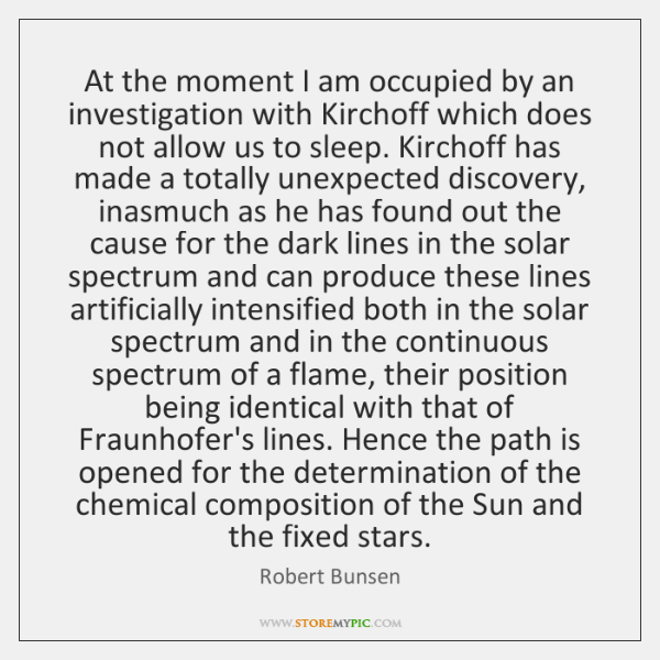 At the moment I am occupied by an investigation with Kirchoff which ...