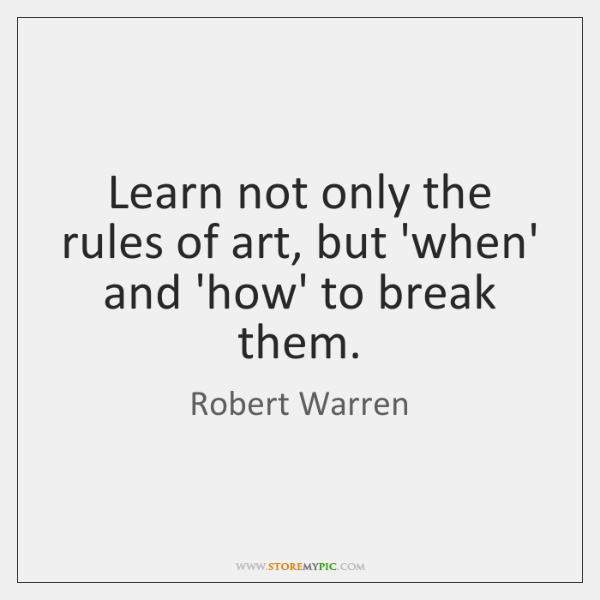 Learn not only the rules of art, but 'when' and 'how' to ...