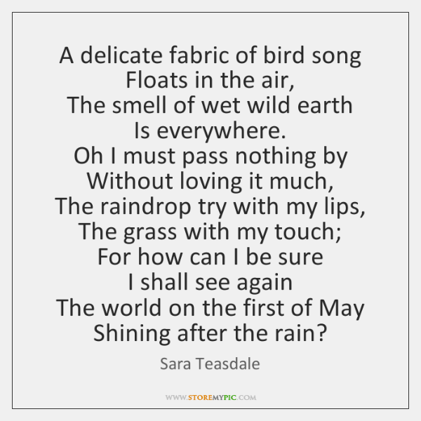 A delicate fabric of bird song   Floats in the air,   The smell ...