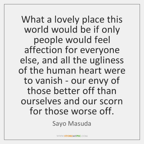 What a lovely place this world would be if only people would ...