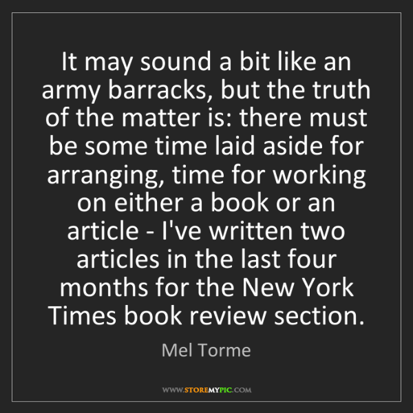 Mel Torme: It may sound a bit like an army barracks, but the truth...