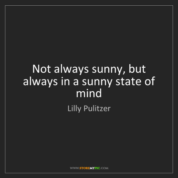 Lilly Pulitzer: Not always sunny, but always in a sunny state of mind