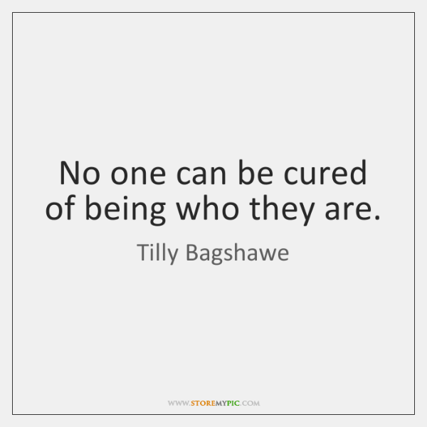 No one can be cured of being who they are.