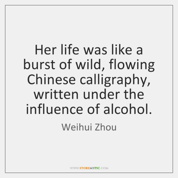 Her life was like a burst of wild, flowing Chinese calligraphy, written ...