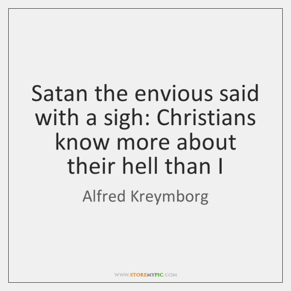 Satan the envious said with a sigh: Christians know more about their ...