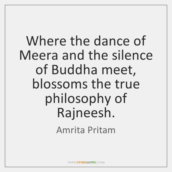 Where the dance of Meera and the silence of Buddha meet, blossoms ...