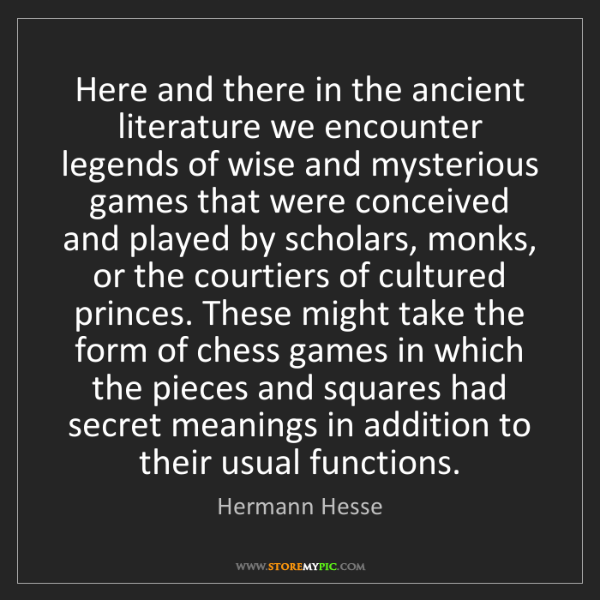 Hermann Hesse: Here and there in the ancient literature we encounter...