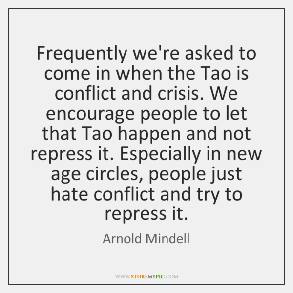 Frequently we're asked to come in when the Tao is conflict and ...