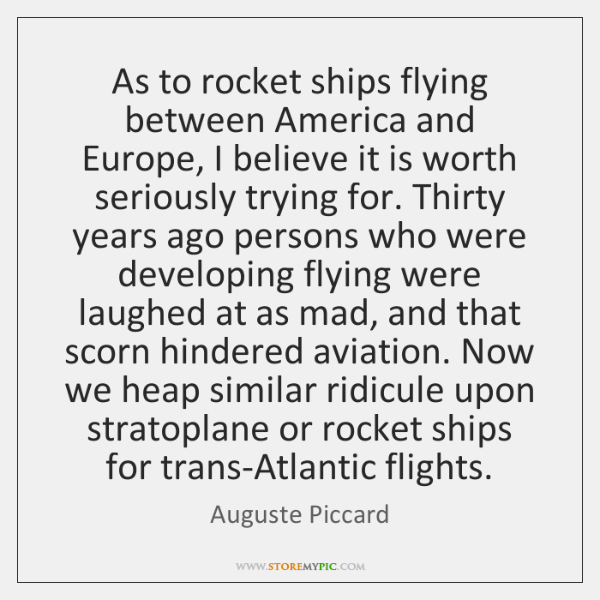 As to rocket ships flying between America and Europe, I believe it ...