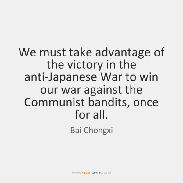 We must take advantage of the victory in the anti-Japanese War to ...